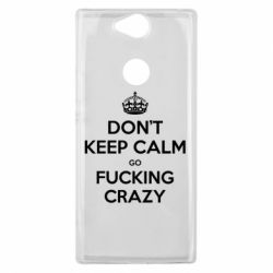 Чехол для Sony Xperia XA2 Plus Don't keep calm go fucking crazy - FatLine