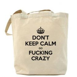 Сумка Don't keep calm go fucking crazy - FatLine