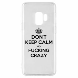 Чехол для Samsung S9 Don't keep calm go fucking crazy - FatLine