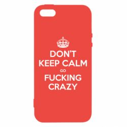 Чехол для iPhone5/5S/SE Don't keep calm go fucking crazy - FatLine