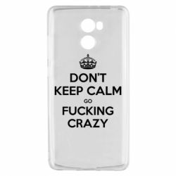Чехол для Xiaomi Redmi 4 Don't keep calm go fucking crazy - FatLine