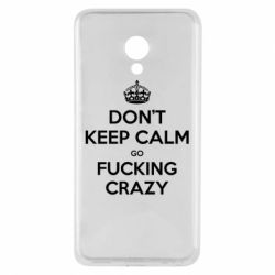 Чехол для Meizu M5 Don't keep calm go fucking crazy - FatLine