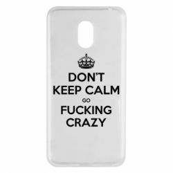 Чехол для Meizu M6 Don't keep calm go fucking crazy - FatLine