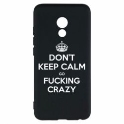 Чехол для Meizu Pro 6 Don't keep calm go fucking crazy - FatLine