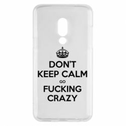 Чехол для Meizu 15 Don't keep calm go fucking crazy - FatLine