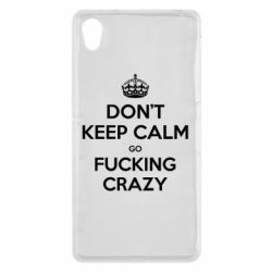 Чехол для Sony Xperia Z2 Don't keep calm go fucking crazy - FatLine