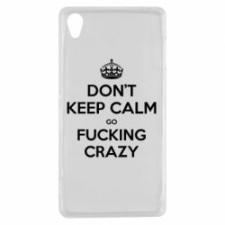 Чехол для Sony Xperia Z3 Don't keep calm go fucking crazy - FatLine