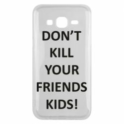 Чохол для Samsung J5 2015 Don't kill your friends kids!