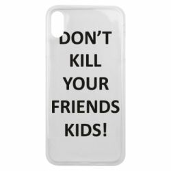 Чохол для iPhone Xs Max Don't kill your friends kids!