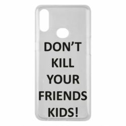 Чохол для Samsung A10s Don't kill your friends kids!