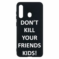Чохол для Samsung M40 Don't kill your friends kids!