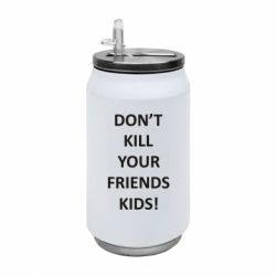 Термобанка 350ml Don't kill your friends kids!