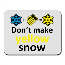 Коврик для мыши Don't Make Yellow snow - FatLine