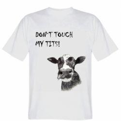 Чоловіча футболка Don`t touch my tits