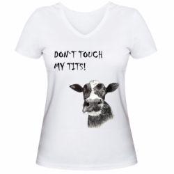 Жіноча футболка з V-подібним вирізом Don`t touch my tits