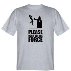 "Мужская футболка ""Don't use the forse"" - FatLine"