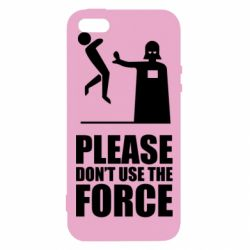 """Чехол для iPhone5/5S/SE """"Don't use the forse"""""""