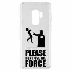 "Чехол для Samsung S9+ ""Don't use the forse"""