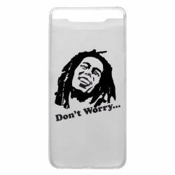 Чехол для Samsung A80 Don't Worry (Bob Marley)