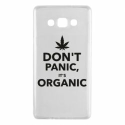 Чехол для Samsung A7 2015 Dont panic its organic