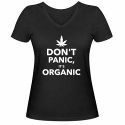 Женская футболка с V-образным вырезом Dont panic its organic
