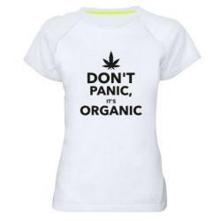 Женская спортивная футболка Dont panic its organic