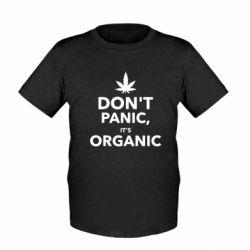 Детская футболка Dont panic its organic