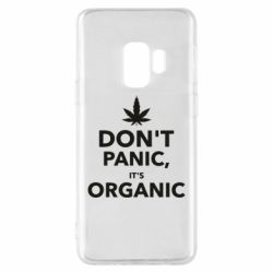 Чехол для Samsung S9 Dont panic its organic