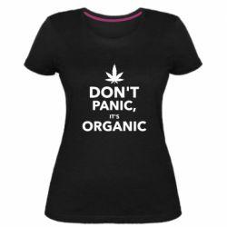 Женская стрейчевая футболка Dont panic its organic