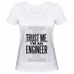 Жіноча футболка з V-подібним вирізом Довірся мені я інженер