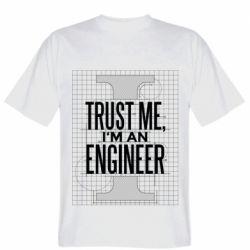 Чоловіча футболка Довірся мені я інженер