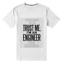 Чоловіча стрейчева футболка Довірся мені я інженер