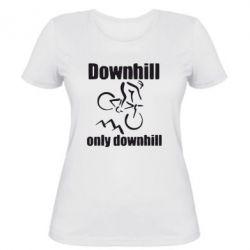 Женская футболка Downhill,only downhill