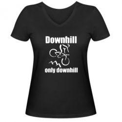 Женская футболка с V-образным вырезом Downhill,only downhill - FatLine