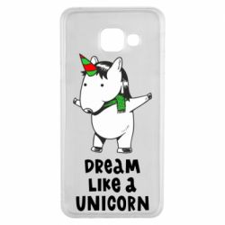 Чехол для Samsung A3 2016 Dream like a unicorn