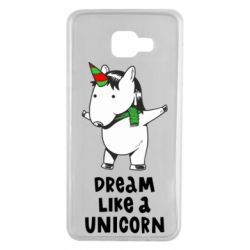 Чехол для Samsung A7 2016 Dream like a unicorn