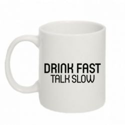 Купить Кружка 320ml Drink fast, talk slow, FatLine