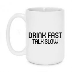 Купить Кружка 420ml Drink fast, talk slow, FatLine
