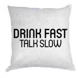 Купить Подушка Drink fast, talk slow, FatLine