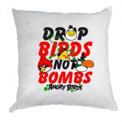 Подушка Drop Birds not bombs