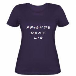 Жіноча футболка Друзі не брешуть Дуже дивні справи