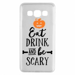 Чехол для Samsung A3 2015 Eat Drink and be Scary - FatLine