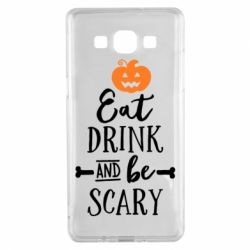 Чехол для Samsung A5 2015 Eat Drink and be Scary - FatLine