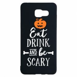 Чехол для Samsung A5 2016 Eat Drink and be Scary - FatLine
