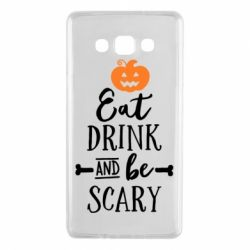Чехол для Samsung A7 2015 Eat Drink and be Scary - FatLine