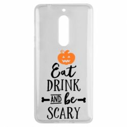 Чехол для Nokia 5 Eat Drink and be Scary - FatLine