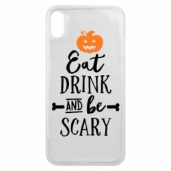 Чехол для iPhone Xs Max Eat Drink and be Scary - FatLine