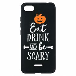 Чехол для Xiaomi Redmi 6A Eat Drink and be Scary - FatLine