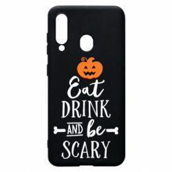 Чохол для Samsung A60 Eat Drink and be Scary