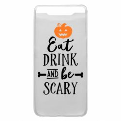 Чохол для Samsung A80 Eat Drink and be Scary
